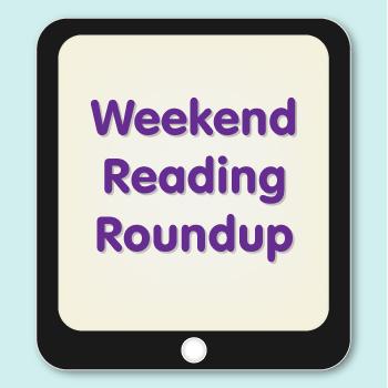 Weekend reading roundup