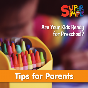 Tips for helping parents prepare their kids for preschool
