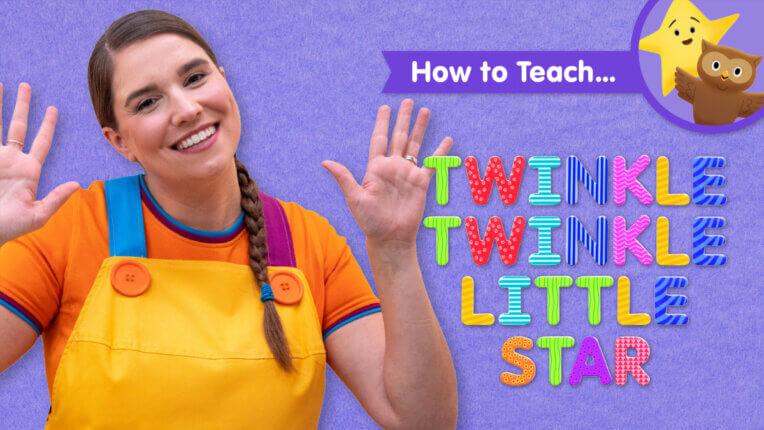 How To Teach Twinkle Twinkle Little Star