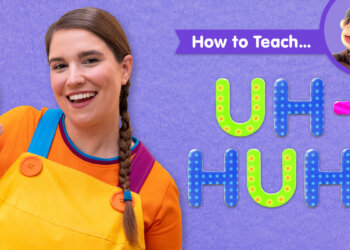How To Teach Uh-huh!