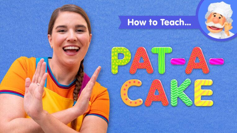 How To Teach Pat-A-Cake