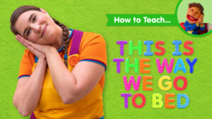 How To Teach This Is The Way We Go To Bed