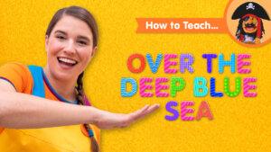 How To Teach Over The Deep Blue Sea
