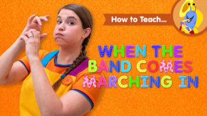 How To Teach When The Band Comes Marching In
