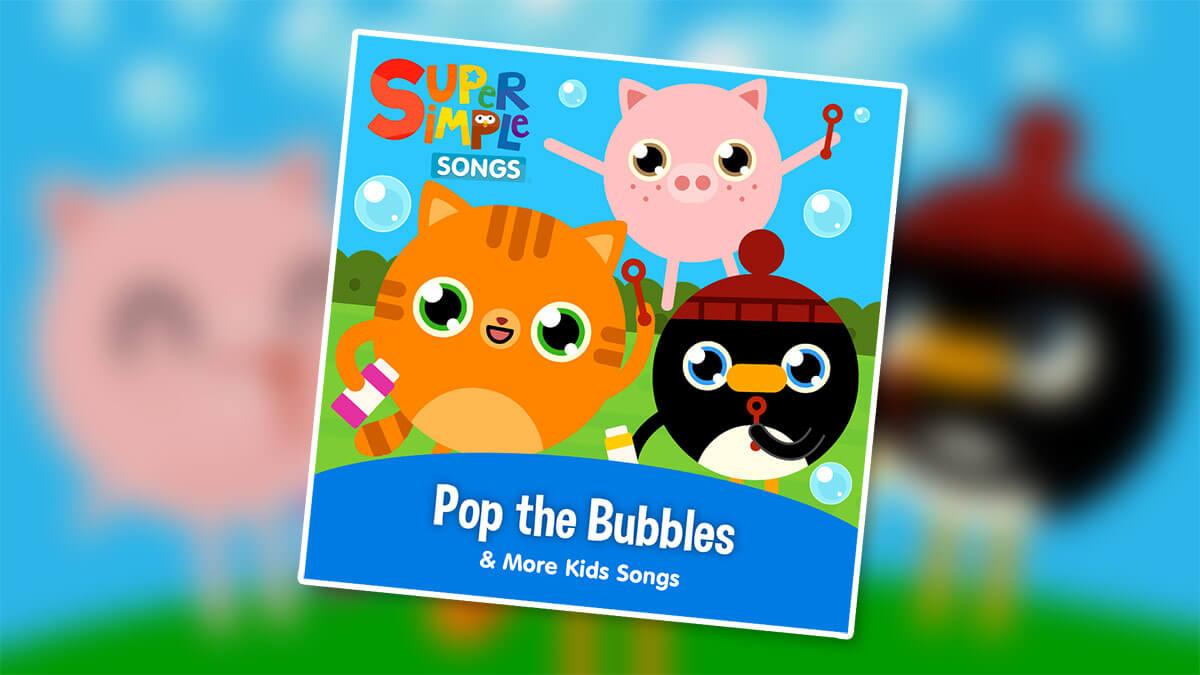 NEW ALBUM: Pop The Bubbles & More Kids Songs