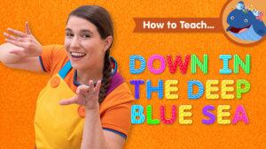 How To Teach Down In The Deep Blue Sea