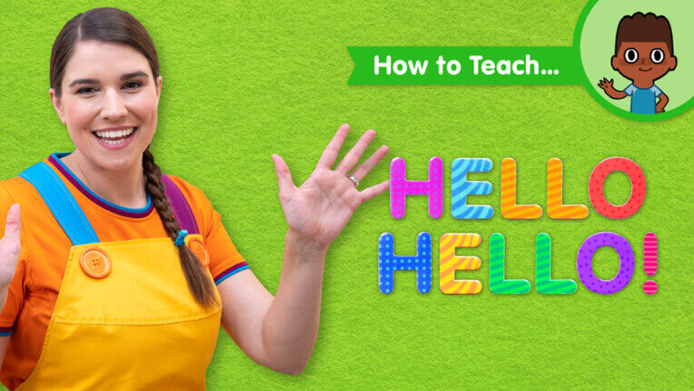 How To Teach Hello Hello!