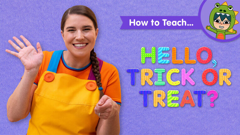 How To Teach Hello, Trick Or Treat?
