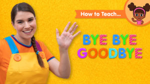 How To Teach Bye Bye Goodbye