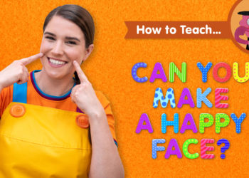 How To Teach Can You Make A Happy Face?