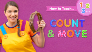 How To Teach Count & Move