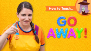 How To Teach Go Away!