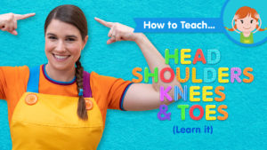How To Teach Head Shoulders Knees & Toes (Learn It)