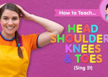 How To Teach Head Shoulders Knees & Toes (Sing It)