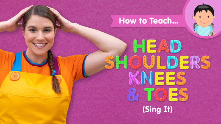 How To Teach Head Shoulders Knees & Toes (Sing It)