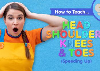 How To Teach Head Shoulders Knees & Toes (Speeding Up)