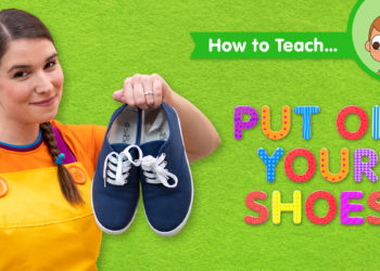 How To Teach Put On Your Shoes