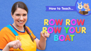 How To Teach Row Row Row Your Boat