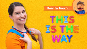 How To Teach This Is The Way